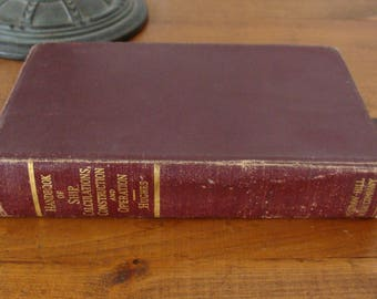 1942 Handbook of Ship Calculations, Construction and Operation, Reference for Naval Engineers, Architects, Draftsmen