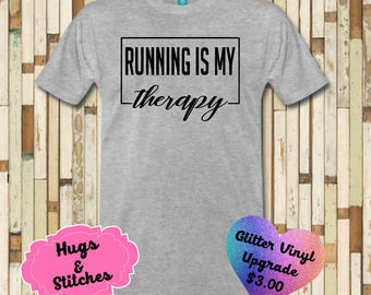 Running Is My Therapy Shirt