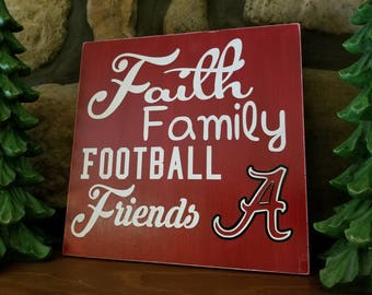 FAITH, FAMILY, Football, Friends Custom Hand painted sign, Rustic Treasures by Jordan's Designs, Roll Tide!  ALABAMA!!!