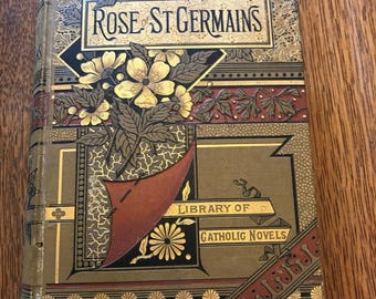 Antique Book, Florence O'Neill, The Rose of St. Germains, The Siege of Limerick, 1886, Agnes M. Stewart, Vintage Book, Fine Binding,