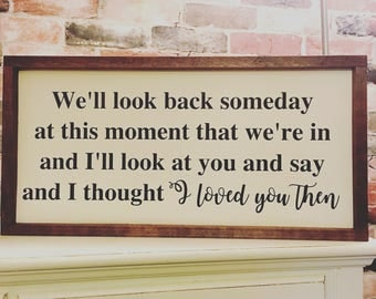 I thought I loved you then Brad Paisley lyrics painted wood sign