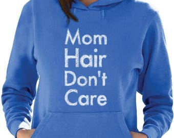 Mom Hair Don't Care Funny Gift For Mother Women Hoodie