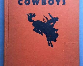 The Book of Cowboys, Platte and Munk Publishers, 1936, Wonderful Color Illustrations, Western Decor, Child Bedroom, Read Aloud, Americana