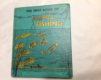 The First Book of Fishing By Steven Schneider 1952 Illustrated Fishing Book