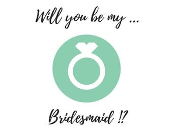 will you be my bridesmaid!?