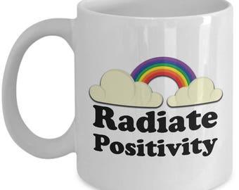 Radiate Positivity Funny Gift Mug Sarcastic Gag Joke Rainbow Sunshine Happy Coffee Cup