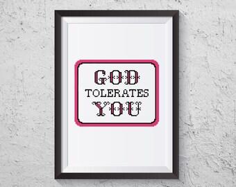 God Tolerates You - Modern Cross Stitch PDF - Instant Download