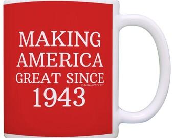 Funny Birthday Gift Idea Making America Great Since 1943 75th Birthday Mug - M11-2804