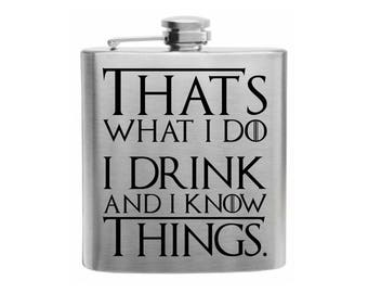 Tyron Lannister, That's What I Do I Drink and I Know Things, Stainless Steel Hip Flask, Game of Thrones, Gifts for Men, Printed Flask, Flask