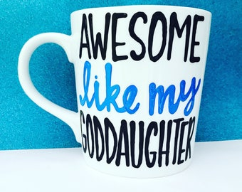 Awesome like my goddaughter - awesome like my dad - father mug- Funny Father's Day mug- gifts for dad- godfather- dad gifts