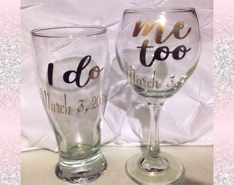 I Do, Me too wine and beer glass