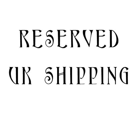 RESERVED!  UK Shipping