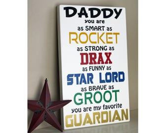 Daddy You Are My Favorite Guardian Sign -Guardians of the Galaxy Gift -  Father's Day Gifts - Gifts For Dad - 8x12 - CWS