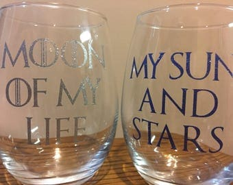 Valentines glasses. Set of 2 Game of thrones themed stemless wine glasses. Moon of my life. My sun and stars.