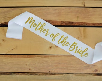 Mother of the Bride Sash, Mother of the Bride Gift, Bride Sash, Bachelorette Party Sash, Bridal Shower Sash, Custom Sash, Wedding Party Sash