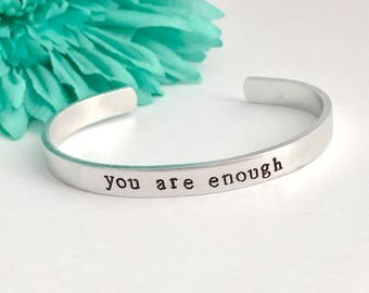 You are  enough - cuff bracelet inspirational stamped saying   - Hand stamped Bracelet - great gift - self worth - brave -