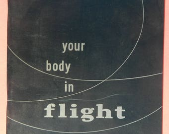 Vintage 1954 Your Body In Flight - Department of the Air Force Manual 51-7