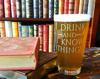 I Drink and I Know Things Glass - Game of Thrones Glass - That's What I Do I Drink and I Know Things Glass - Game of Thrones Pint Glass