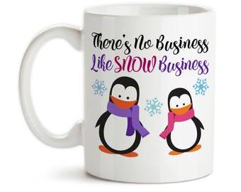 Coffee Mug, There's No Business Like Snow Business, Penguin Mug, Snow Mug, Winter Mug, Penguins, Snowflakes, Gift Idea, Large Coffee Cup