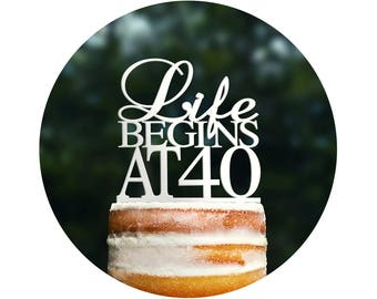 Life Begins At 40 Birthday Topper, Elegant 40th Birthday Topper, Fortieth Birthday Cake Topper- (T089)