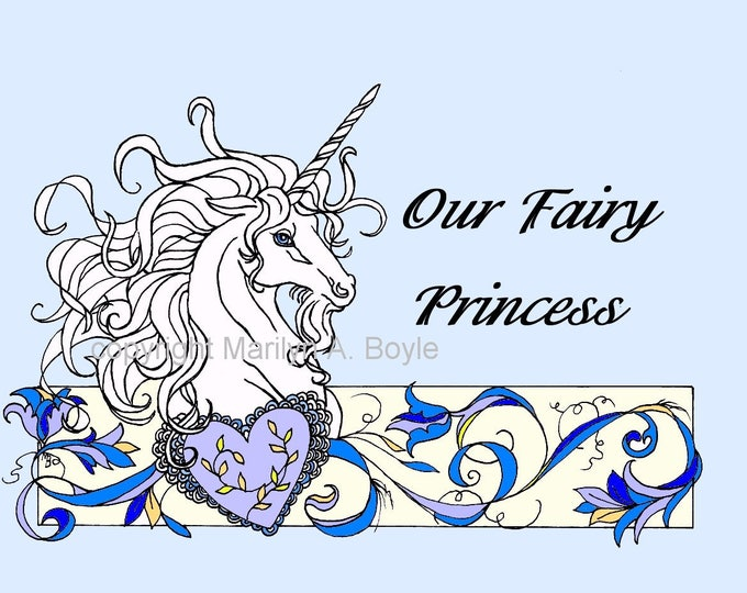 """UNICORN HEART DOWNLOAD; coloring page, small poster, card, wall art, words """"Our Fairy Princess"""", original art"""