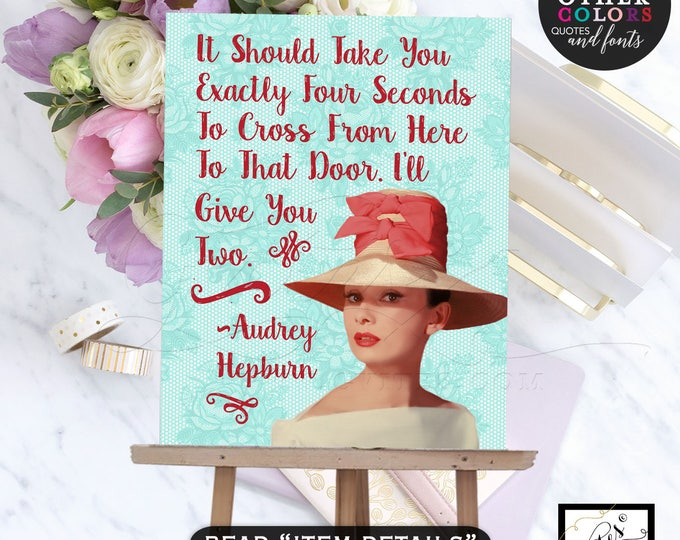 Audrey Hepburn Printable Quote, wall art, home decor, Audrey poster sign, decorations, customizable quotes, colors and fonts. 8x10 DIGITAL!