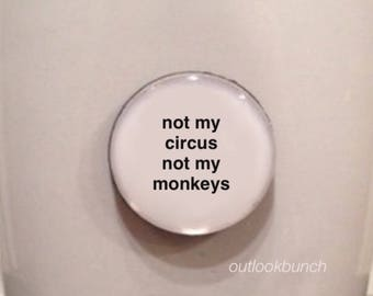 Quote | Mug | Magnet | Not My Circus Not My Monkeys