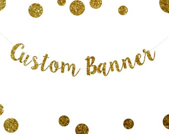 Custom Banner, Party, Birthday, Wedding, Engagement, Bachlorette, Gold Glitter Party Banner Decoration