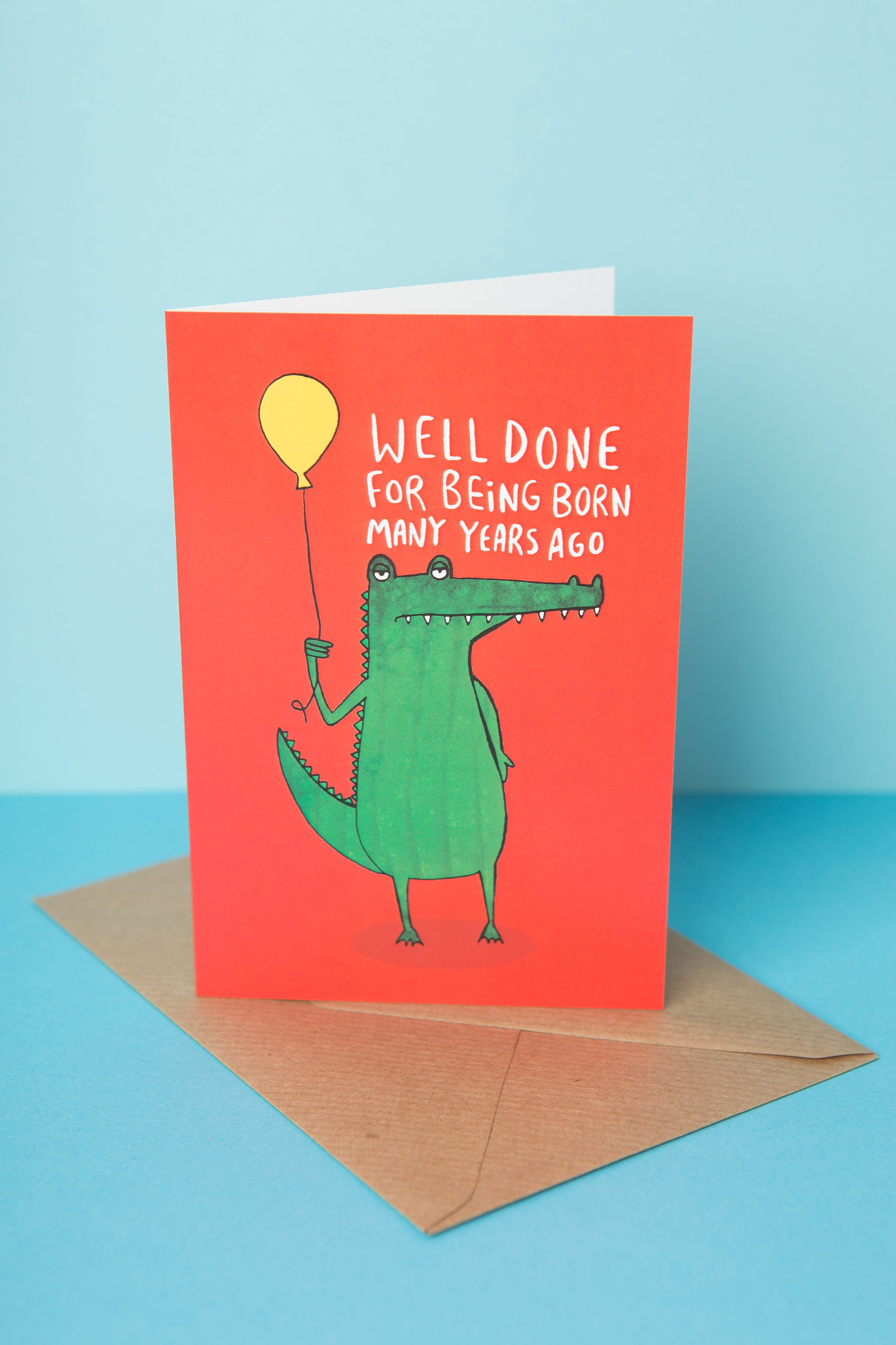 Birthday Card A6 Card Well Done For Being Born Many Years