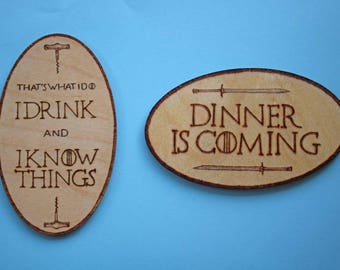 """Game of Thrones fridge magnet - Dinner is Coming, """"I drink and I know things"""" Tyrion Lannister quote"""