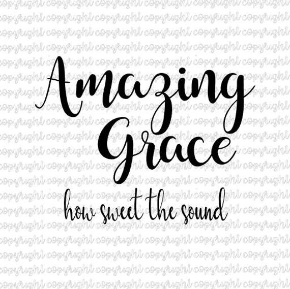 Amazing Svg: Amazing Grace How Sweet The Sound SVG And DXF File Cut File