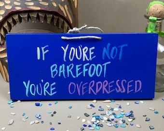 If You're Not Barefoot You're Overdressed Sign, Gift for Beach Lover, Pool Sign, Pool Signs, Pool Decor, Barefoot Sign, Tiki Bar Sign