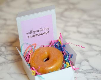 Set 6 Will you be my Bridesmaid Donut Boxes - I DONUT want to get married without you - maid of honor