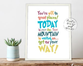 You're off to Great Places Your Mountain is Waiting INSTANT DOWNLOAD 8x10, 16x20 Printable Kids Graduation Gift Homeschool Multi Color Print