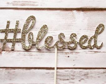 Glitter #blessed cake topper