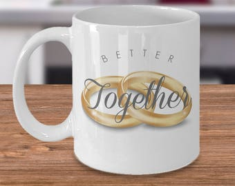 Better Together #love #marriage #wedding #valentine #valentine's day #couple #union #anniversary #birthday #rings