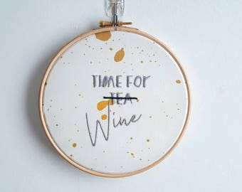 Time for Wine 7 inch Embroidery Hoop