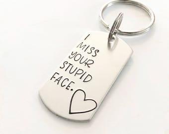 Best friend keychain - Hand stamped keychain - Personalized keychain - I miss your stupid face - I miss you gift - Gift for best friend