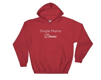 Single Mama Drama Hooded Sweatshirt