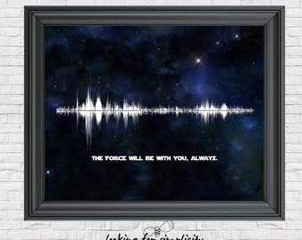 New Waveform (Voice Print Sound Wave) Art!  The Force Will be With You, Always Star Wars Inspired Movie Quote