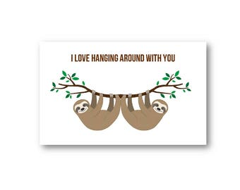 Personalised Sloth Card - Personalized Sloth Card - Sloth Hung up on you card, Sloth hanging out with you card, Sloth card