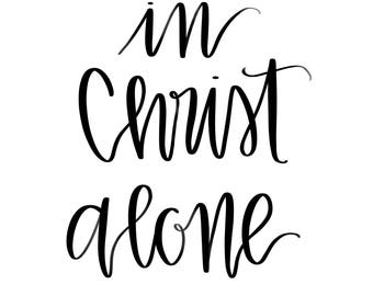 In Christ Alone Print