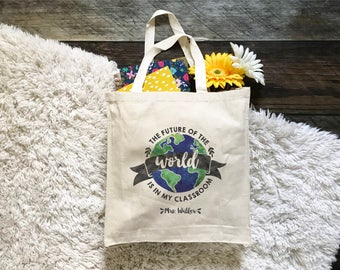 FREE SHIPPING Teacher Tote Bag, The Future of the World is in my Classroom Bag, Personalized Teacher Gift, Canvas Tote Bag, Graphic Tote Bag