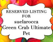 RESERVED LISTING for suelarocca Green Crab Ultimate Pet, Fish in a bag, vegan.