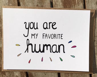 Funny love card - You are my favorite human - best friend - long distance relationship - besties - favorite person - girlfriend - boyfriend