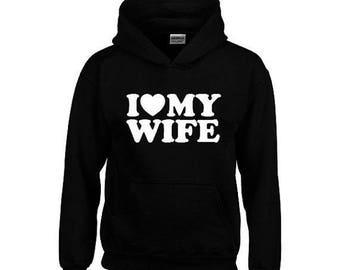 ON SALE TODAY I Love My Wife  Hoodie - I love my Wife - Couple Sweatshirt Hoodie - I love My Wife