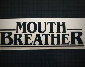 MouthBreather Stranger Things Decal - 16 Colors & Various Sizes