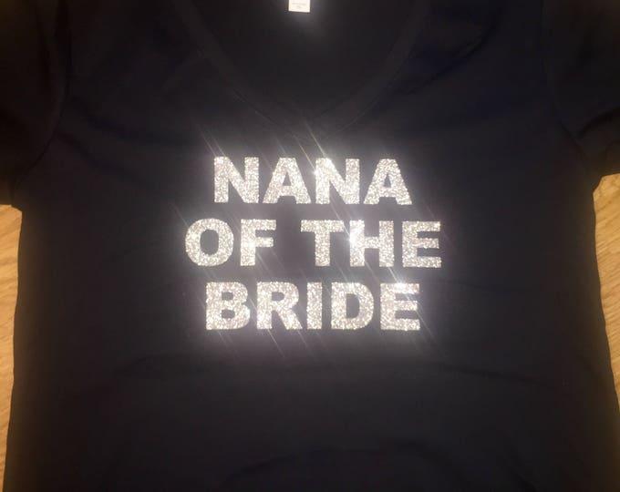 Nana of the bride shirt . Silver glitter , black v neck short sleeve bridesmaid shirts . Ladies custom bachelorette weekend shirts.