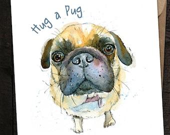 Hug a Pug - Pug Gift Card, Pug Birthday Card, Dog Card