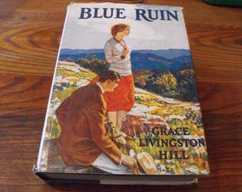 Blue Ruin, Grace Livingston Hill Vintage Romance Book With Dust Jacket